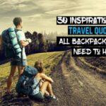 30 frases inspiradoras para viajar que todos los mochileros deben escuchar