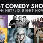 Los 25 mejores programas de comedia en Netflix para ver ahora mismo