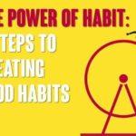 El poder del hábito: 4 pasos para crear buenos hábitos