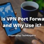 ¿Qué es el reenvío de puertos VPN y por qué usarlo?