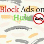 ¿Cómo bloquear los anuncios en Hulu? La manera más fácil
