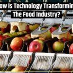 6 nuevas tecnologías que han transformado la industria alimentaria