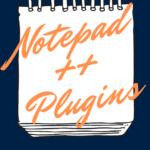 Los mejores plugins de Notepad++ que debes tener en 2021