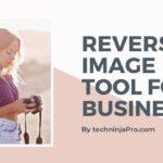 Por qué usted y su empresa necesitan Reverse Image Tool